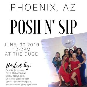 • Phoenix Posh n Sip • 6/30/19